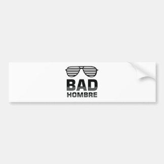 Bad Hombre Bumper Sticker
