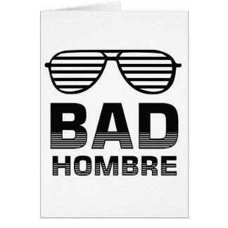 Bad Hombre Card