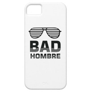 Bad Hombre Case For The iPhone 5