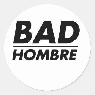 Bad Hombre Classic Round Sticker