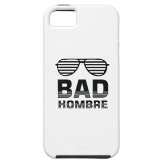 Bad Hombre iPhone 5 Cases