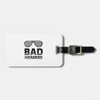 Bad Hombre Luggage Tag