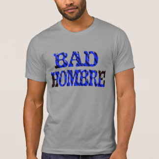 bad hombre macho Funny school t-shirt design