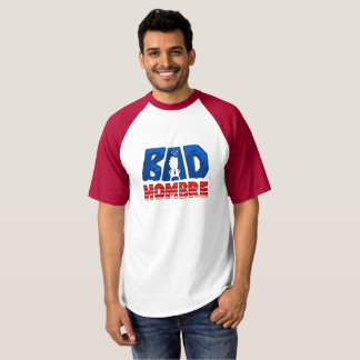 Bad Hombre Men's T-Shirt