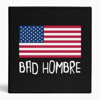 Bad Hombre Politics Binders