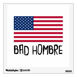 Bad Hombre Politics Wall Decal