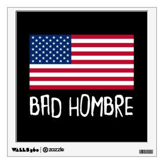 Bad Hombre Politics Wall Sticker