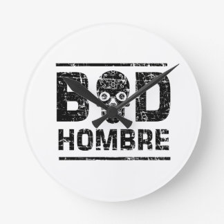 Bad Hombre Round Clock