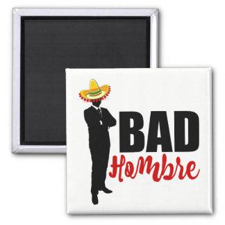 Bad Hombre Silhouette and Sombrero Square Magnet