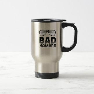 Bad Hombre Travel Mug