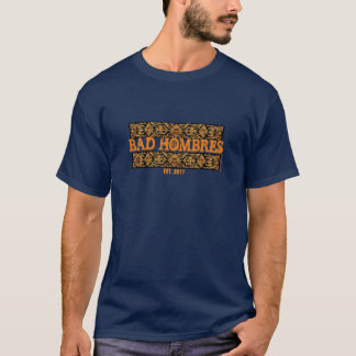 Bad Hombres - A MisterP Shirt