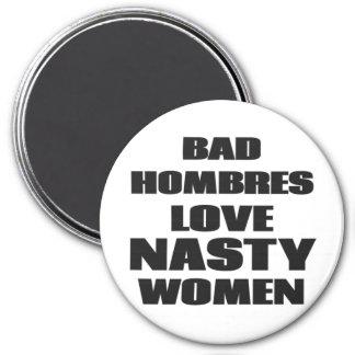 Bad Hombres Love Nasty Women 3 Inch Round Magnet