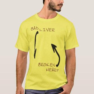 Bad Liver & A Broken Heart T-Shirt