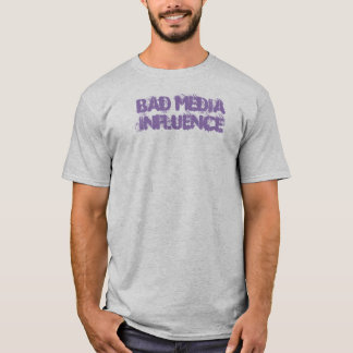 Bad Media Influence Men's T T-Shirt