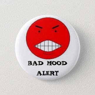 BAD MOOD ALERT 2 INCH ROUND BUTTON