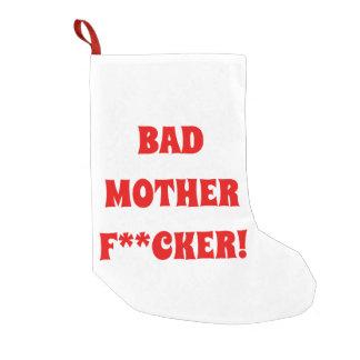BAD MOTHER F**CKER Christmas stocking! Small Christmas Stocking