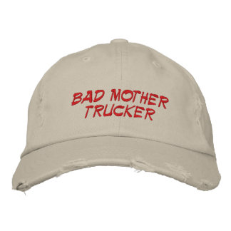 BAD MOTHER TRUCKER EMBROIDERED BASEBALL CAPS
