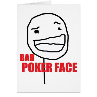Bad Poker Face Greeting Card