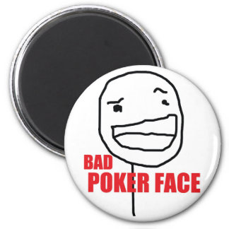 Bad Poker Face 2 Inch Round Magnet