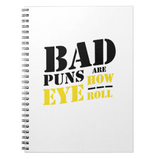 Bad Puns Are How Eye Roll - Funny Puns Notebook