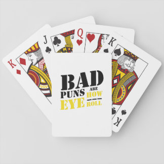 Bad Puns Are How Eye Roll - Funny Puns Playing Cards