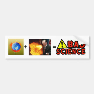 BAD SCIENCE, AL GORE, Burning Earth, +, = Bumper Sticker