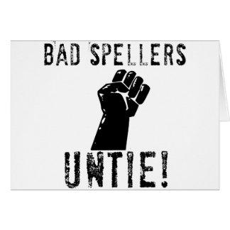 Bad Spellers UNTIE!! Greeting Card