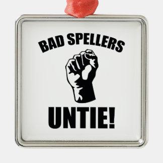 Bad Spellers Untie! Metal Ornament