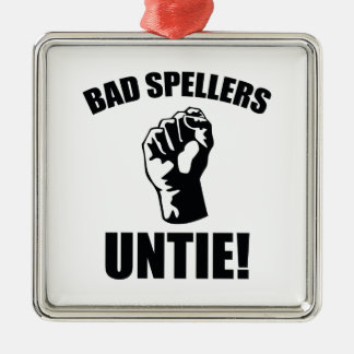 Bad Spellers Untie! Silver-Colored Square Ornament