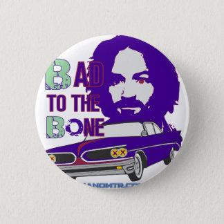 bad to the bone 2 2 inch round button