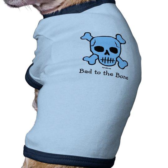 Bad to the Bone dog t-shirt