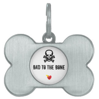 Bad To The Bone Dog Tag