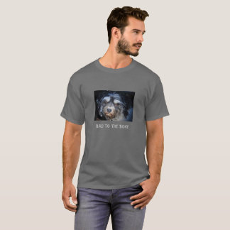 Bad to the Bone Havanese Shirt