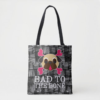 Bad To The Bone Pug Crossbones Tote Bag