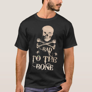 bad to the bone scary skull and bones shirt design