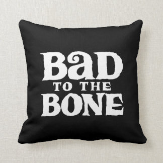 Bad to the Bone. Throw Pillow