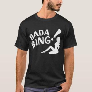 Bada Bing! T-Shirt