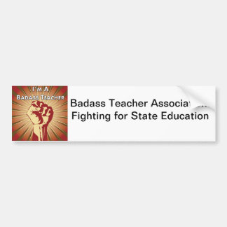 Badass Teacher Association Bumper Sticker