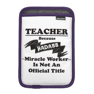 Badass Teacher iPad Mini Sleeve