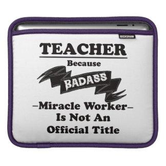 Badass Teacher iPad Sleeve