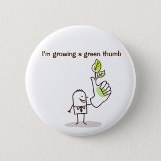 Badge - Growing a green thumb 2 Inch Round Button