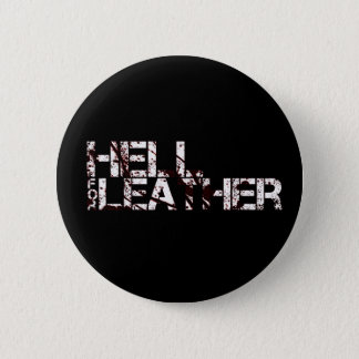 Badge: Hell for Leather 2 Inch Round Button