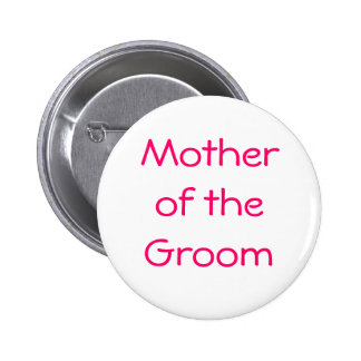 Badge - Mother of the Groom Pinback Buttons