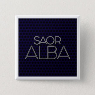 "BADGE ""SAOR ALBA 2 INCH SQUARE BUTTON"
