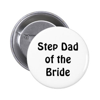 Badge - Step Dad of the Bride 2 Inch Round Button