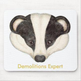 Badger Demolitions Expert Mouse Pad