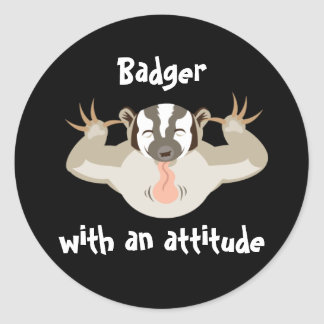 Badgering Badger_Badger with an attitude Round Sticker