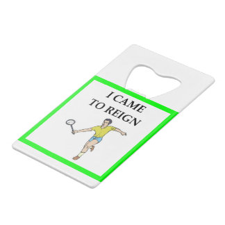 badminton credit card bottle opener