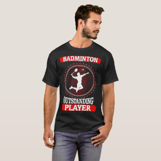 Badminton Outstanding Player Sports Outdoors Shirt