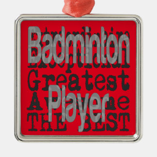 Badminton Player Extraordinaire Metal Ornament